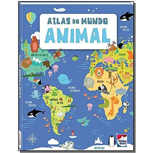 Livro Infantil Capa Dura - Atlas do Mundo Animal - Happy Books Br