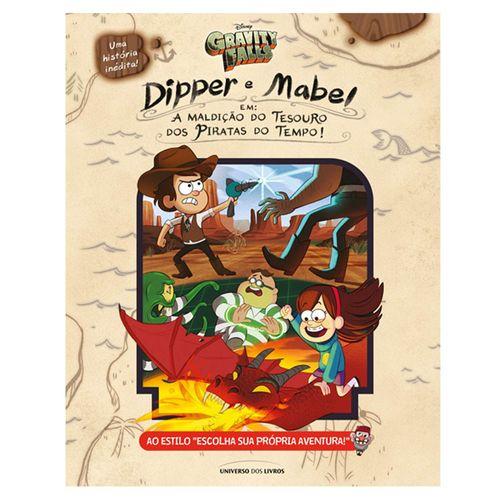 Livro Infantil - Dipper E Mabel - A Maldição Do Tesouro Dos Piratas Do Tempo! - Universo dos Livros