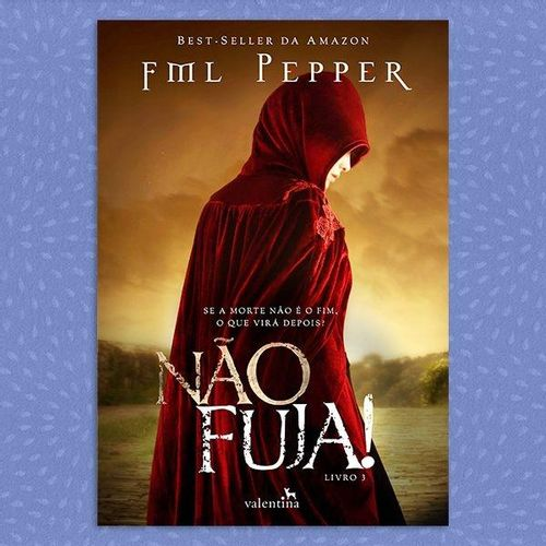 Não Fuja! - Trilogia Não Pare, vol. 3 | FML Pepper